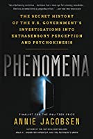 Phenomena: The Secret History of the U.S. Government's Investigations into Extrasensory Perception and Psychokinesis
