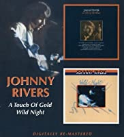 Johnny Rivers - Touch Of Gold/ Wild Night by Johnny Rivers (2008-02-12)