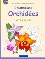 Brockhausen Livre de Coloriage Vol. 1 - Relaxation: Orchidées: Livre À Colorier