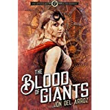 The Blood Of Giants (The Adventures Of Baron Von Monocle)