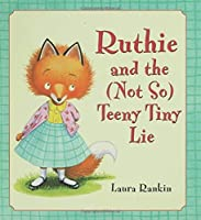 Ruthie and the (Not So) Teeny Tiny Lie by Laura Rankin(2007-07-01)