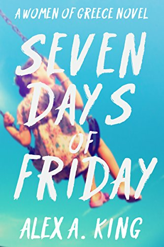 Download Seven Days of Friday (Women of Greece Book 1) (English Edition) B00JKKPACE