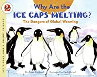 Why Are the Ice Caps Melting?: The Dangers of Global Warming (Let's-Read-and-Find-Out Science 2)