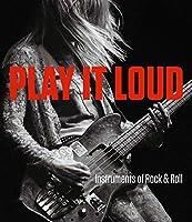 Play It Loud: Instruments of Rock & Roll