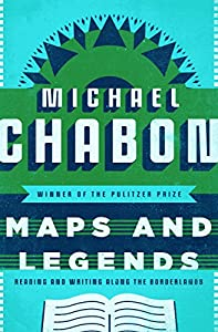 Maps and Legends: Reading and Writing Along the Borderlands (English Edition)