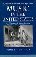 Music in the United States: A Historical Introduction (Prentice Hall History of Music Series)