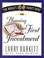 World's Easiest Pocket Guide to Planning Your First Investment (Consumer Book Series)