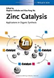 Zinc Catalysis: Applications in Organic Synthesis