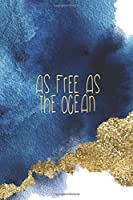 As Free As The Ocean: Blank Lined Notebook Journal Diary Composition Notepad 120 Pages 6x9 Paperback ( Beach ) 1