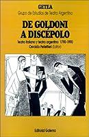 De Goldoni a Discepolo: Teatro Italiano Y Teatro Argentino 1790-1990 (Cuadernos del Getea)