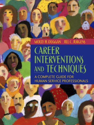 Download Career Interventions and Techniques:  A Complete Guide for Human Service Professionals (Interventions that Work Series) 0205452388