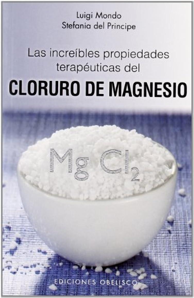 教室怠惰実際Las increibles propiedades terapeuticas del cloruro de magnesio / The Incredible Healing Properties of Magnesium (Salud y vida natural / Health and Natural Life)