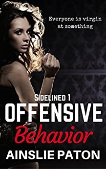 Offensive Behavior (Sidelined Book 1) by [Paton, Ainslie]