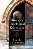 The History of Theological Education