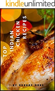 Top Indian Chicken Recipes: Delicious, Authentic and Easy (English Edition)