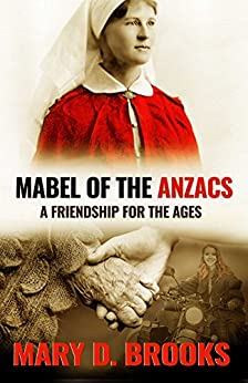 [Brooks, Mary D.]のMabel of the Anzacs: A Friendship For The Ages (Intertwined Souls In Between Series Book 1) (English Edition)