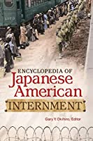 Encyclopedia of Japanese American Internment