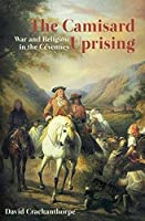 Camisard Uprising: War and Religion in the CeVennes