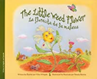 The Little Weed Flower / La florecita de maleza