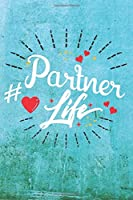 Partner Life: Best Gift Ideas Life Quotes Blank Line Notebook and Diary to Write. Best Gift for Everyone, Pages of Lined & Blank Paper