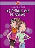 Ray Ban Justine 1/Les Futures Vies De Justine