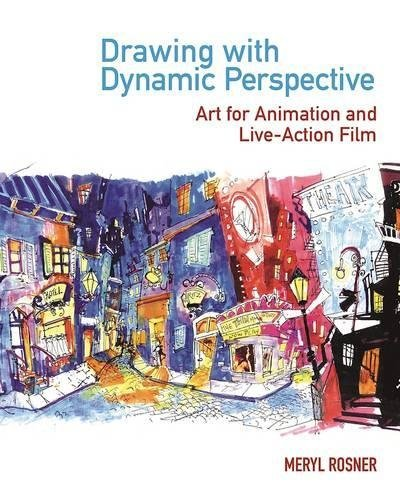Drawing with Dynamic Perspective: Art for Animation and Live-Action Film