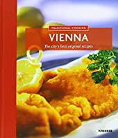 Traditional Cooking - Vienna: The city's best original recipes