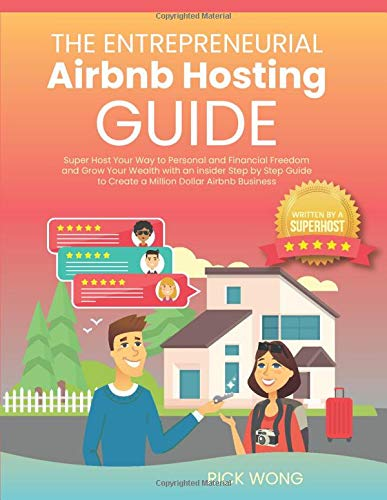 Download The Entrepreneurial Airbnb Hosting Guide: Super Host Your Way to Personal and Financial Freedom and Grow Your Wealth with Insider Step by Step Guide to Create A Million Dollar Airbnb Business 1794195211
