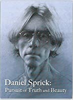 Daniel Sprick: Pursuit of Truth and Beauty [並行輸入品]