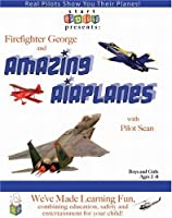 Firefighter George and Amazing Airplanes