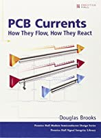 Brooks: PCB Currents _c1 (Prentice Hall Modern Semiconductor Design Series'sub Series: Prentice Hall Signal Integrity Library)