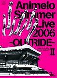 Animelo Summer Live 2006 -OUTRIDE- �U