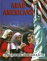 Arab Americans (American Immigrants)