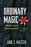 Ordinary Magic: Resilience in Development