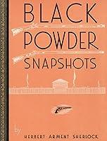 Black Powder Snapshots (Reprint Edition)