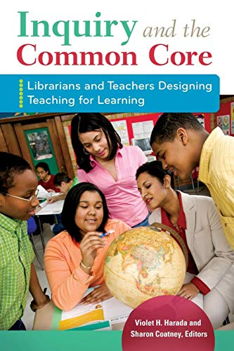 Download Inquiry and the Common Core: Librarians And Teachers Designing Teaching For Learning 1610695437