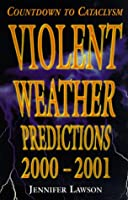 Violent Weather Predictions, 2000-2001: Countdown to Cataclysm