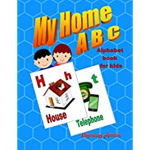 My Home - ABC | Alphabet book for kids: Alphabet picture book for toddlers, kids and children (ABC - books series 2)