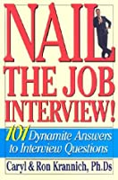 Nail the Job Interview 101 Dynamite Answers to Interview Questions: Sell Your Strength!