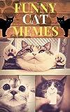 Funny Pussy Cat Memes: Ultimate fun Guaranteed 2019-present (English Edition)