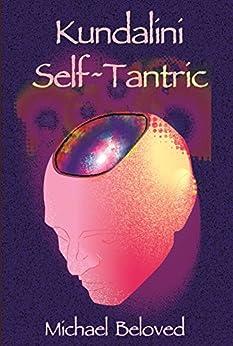 Kundalini Self~Tantric by [Beloved, Michael]