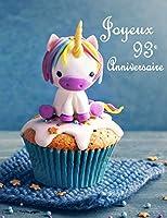 Joyeux 93e Anniversaire: Mieux Qu'une Carte D'anniversaire! Licorne Mignonne sur un Livre D'anniversaire Cupcake qui peut être Utilisé comme un Journal ou un Cahier.