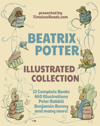 Beatrix Potter Illustrated Collection: 22 Books, 660 Illustrations, Peter Rabbit, Benjamin Bunny and Many More! (English Edition)の詳細を見る