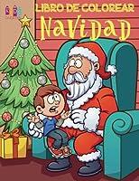 Navidad Colorear Año Nuevo Colorear: Christmas Coloring Book for Boys & Girls