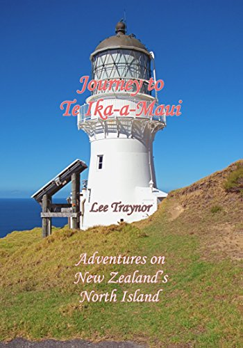 Journey to Te Ika-a-Maui: Adventures on New Zealand's North Island (English Edition)