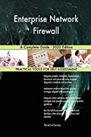 Enterprise Network Firewall A Complete Guide - 2020 Edition