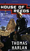 House Of Reeds (Tor Science Fiction)