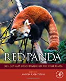 Red Panda: Biology and Conservation of the First Panda (Noyes Series in Animal Behavior, Ecology, Conservation, and Management) 画像