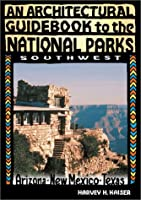 An Architectural Guidebook to the National Parks: Arizona, New Mexico, Texas