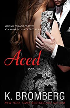 Aced (The Driven Series Book 8) by [Bromberg, K.]